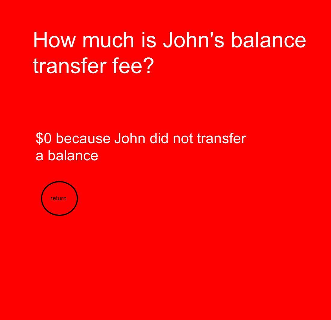 How much is John s balance transfer fee
