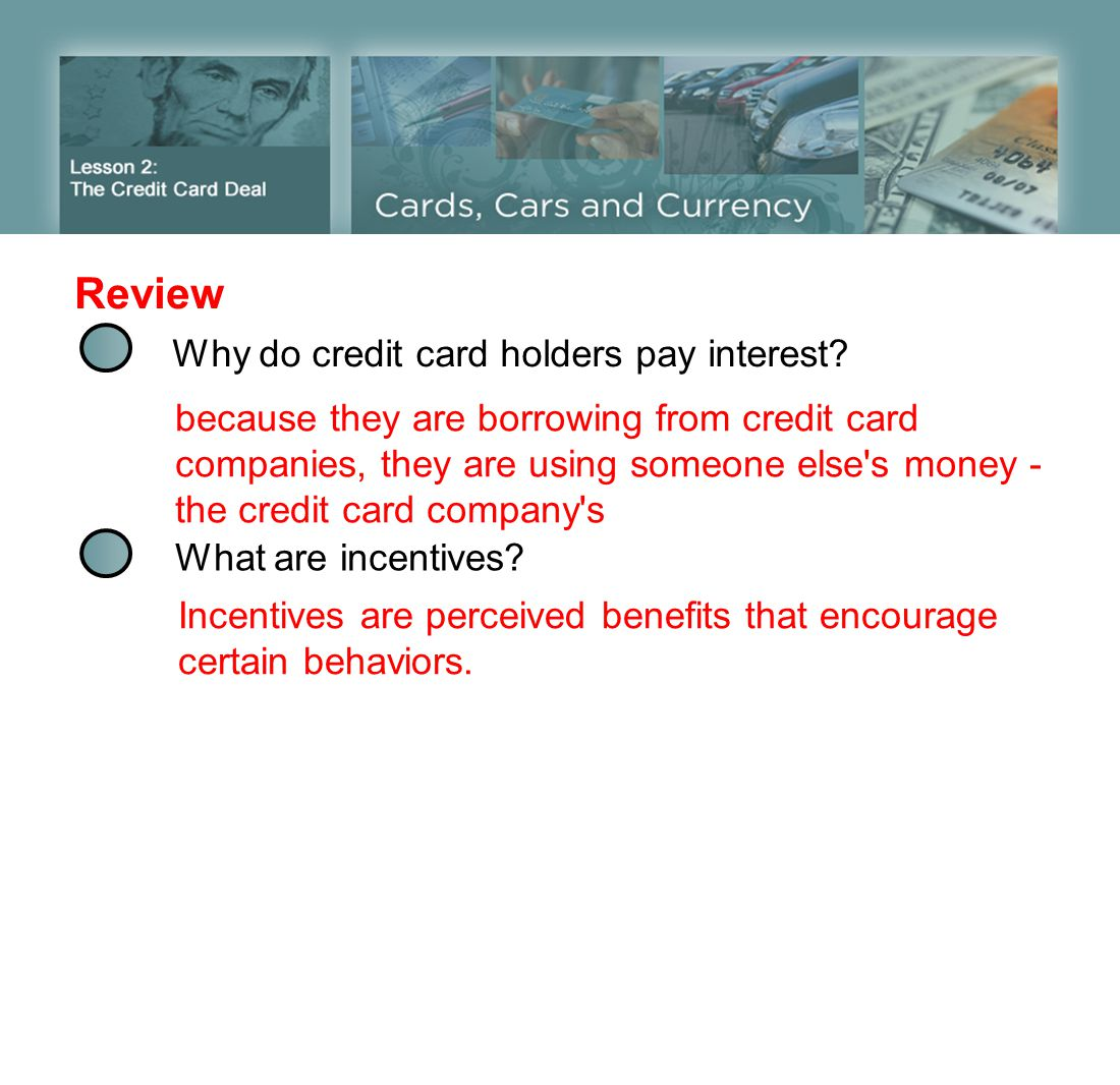 Review Why do credit card holders pay interest