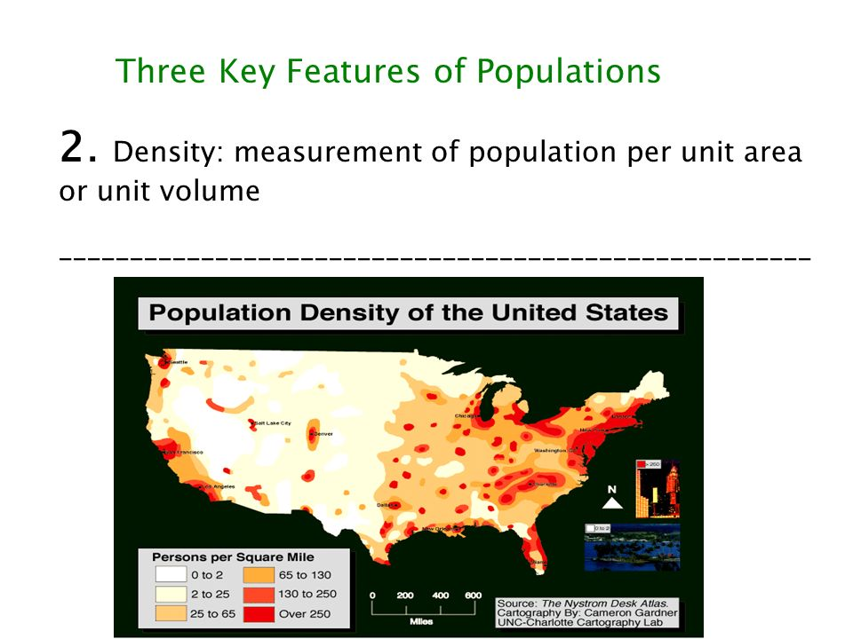 2. Density: measurement of population per unit area or unit volume