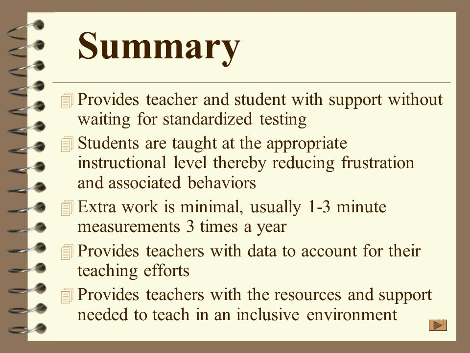 Summary Provides teacher and student with support without waiting for standardized testing.