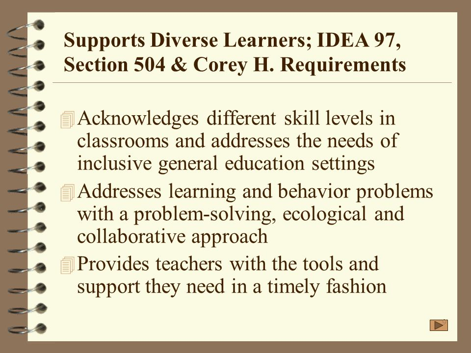 Supports Diverse Learners; IDEA 97, Section 504 & Corey H. Requirements