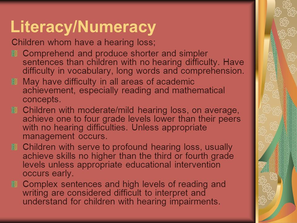 Literacy/Numeracy Children whom have a hearing loss;