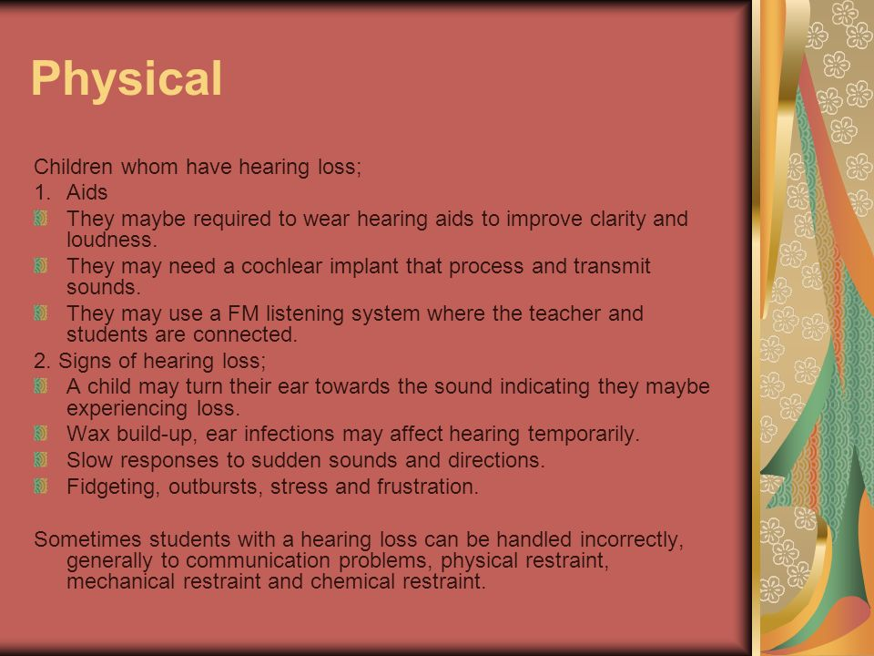 Physical Children whom have hearing loss; Aids