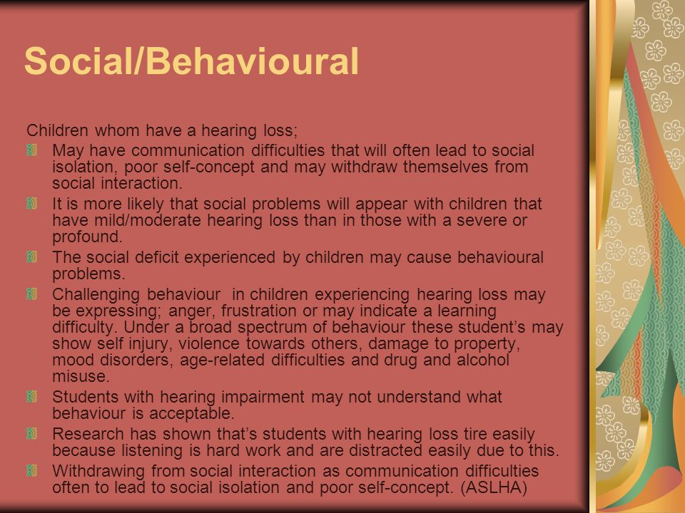 Social/Behavioural Children whom have a hearing loss;