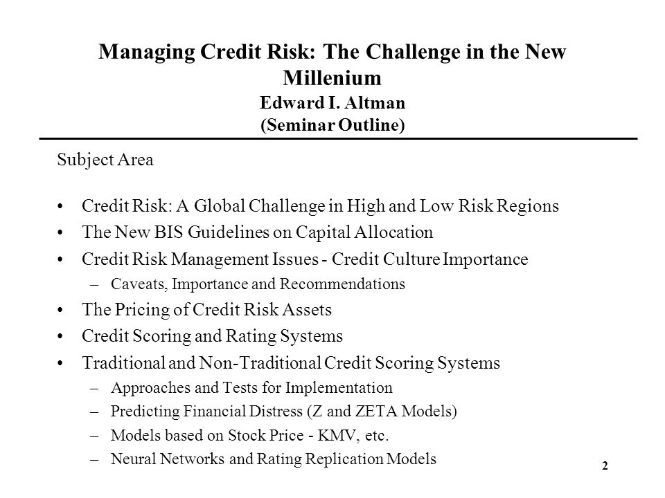 Managing Credit Risk: The Challenge in the New Millenium Edward I