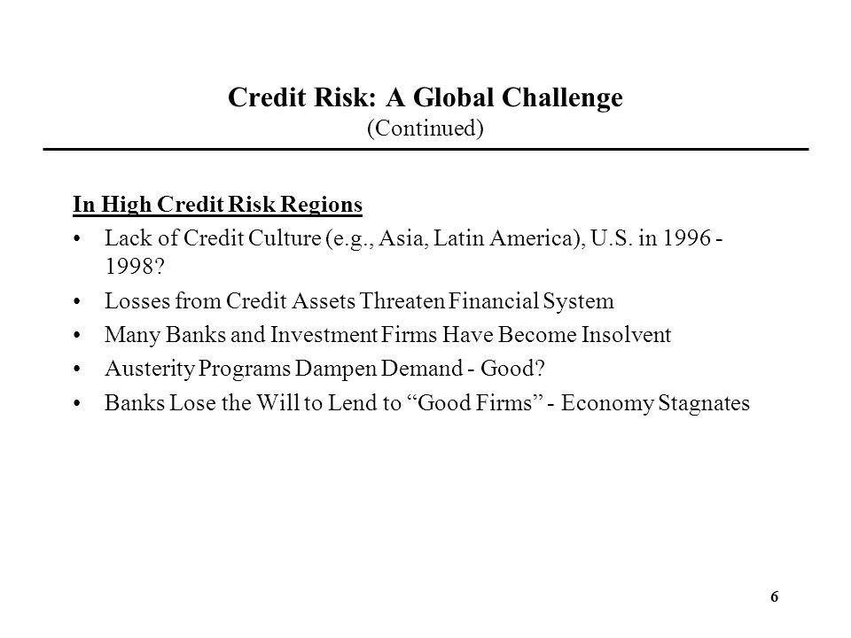 Credit Risk: A Global Challenge (Continued)