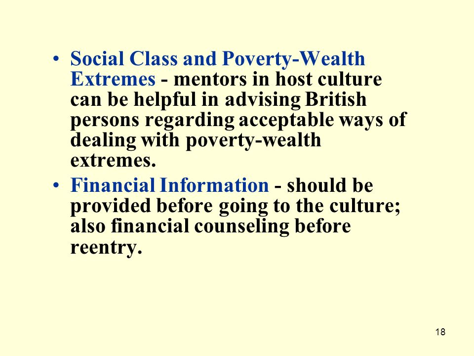 Social Class and Poverty-Wealth Extremes - mentors in host culture can be helpful in advising British persons regarding acceptable ways of dealing with poverty-wealth extremes.