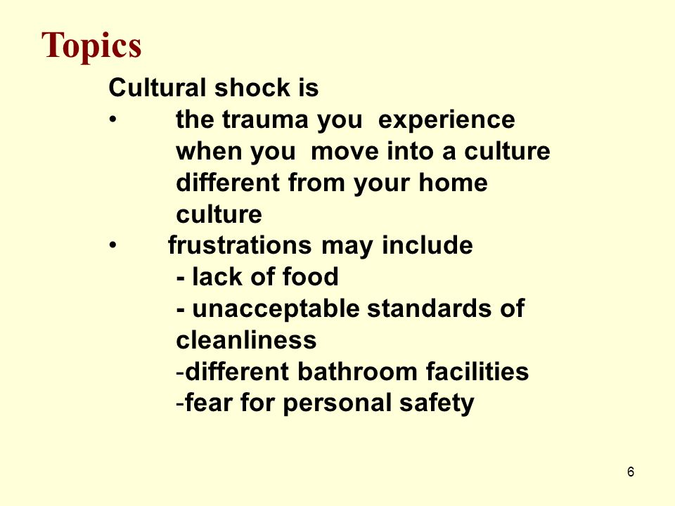 Topics Cultural shock is