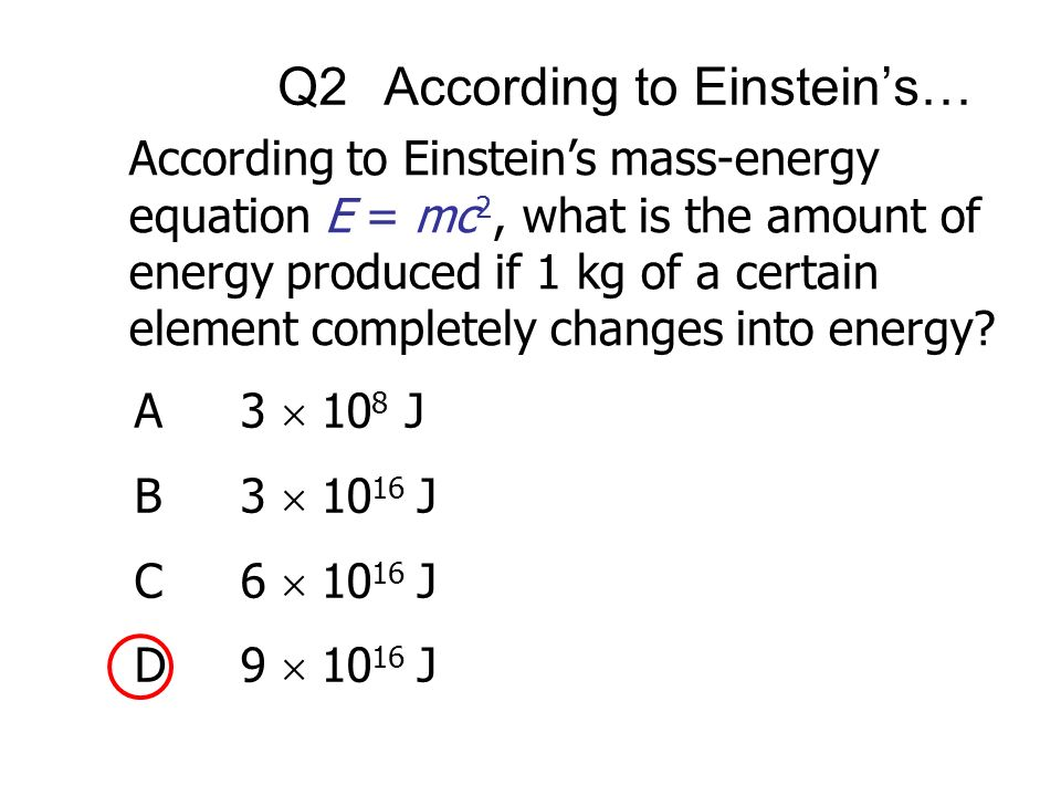 Q2 According to Einstein's…
