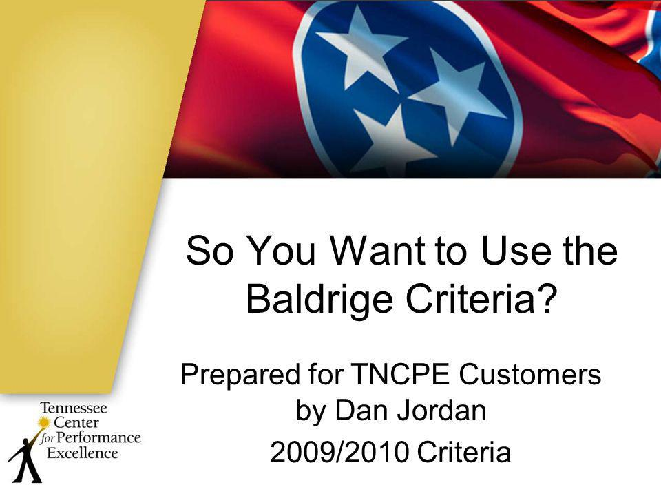 So You Want to Use the Baldrige Criteria