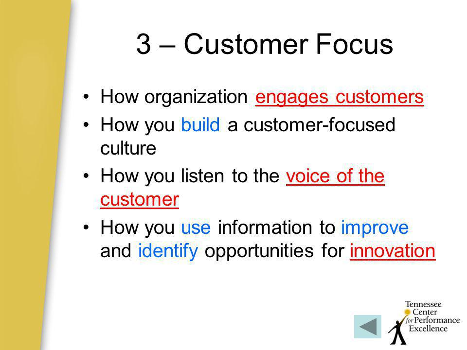 3 – Customer Focus How organization engages customers
