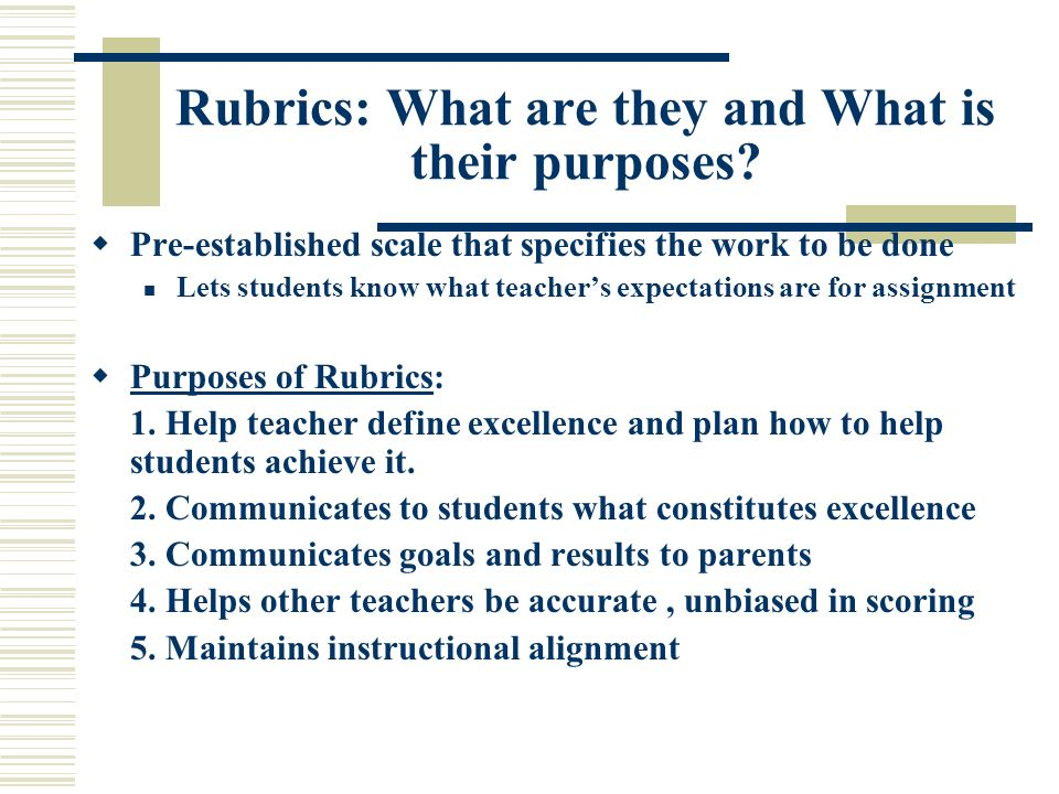 Rubrics: What are they and What is their purposes