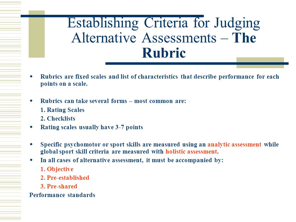 Establishing Criteria for Judging Alternative Assessments – The Rubric