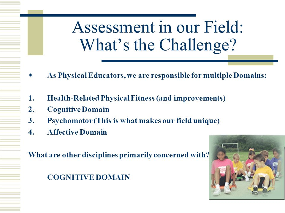 Assessment in our Field: What's the Challenge