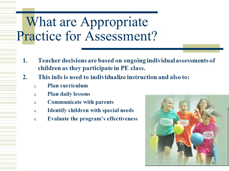 What are Appropriate Practice for Assessment