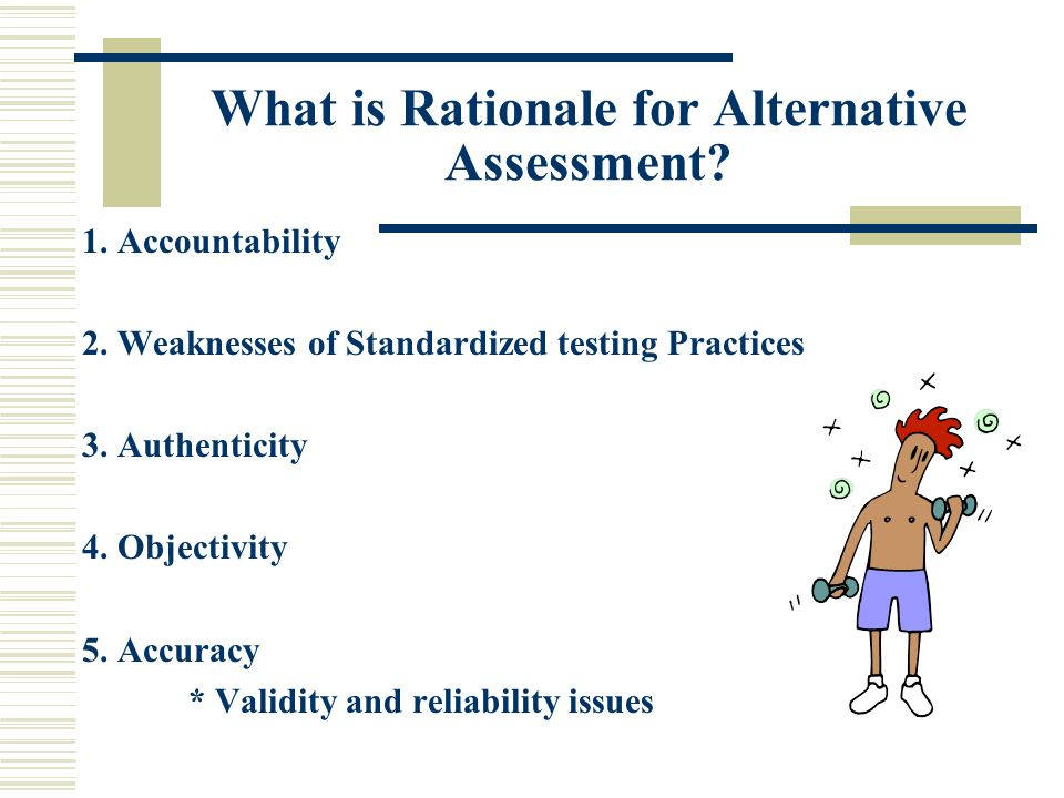 What is Rationale for Alternative Assessment