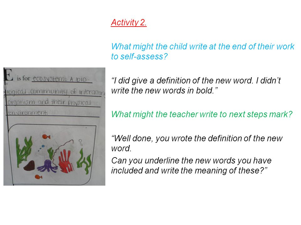 Activity 2. What might the child write at the end of their work to self-assess