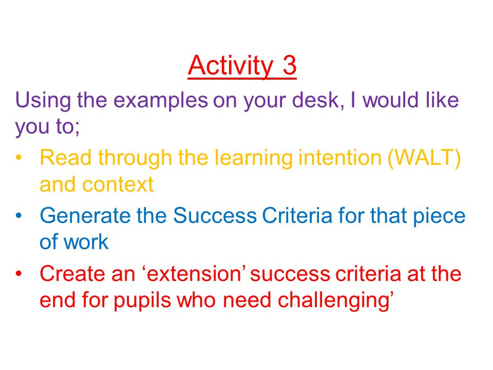 Activity 3 Using the examples on your desk, I would like you to;