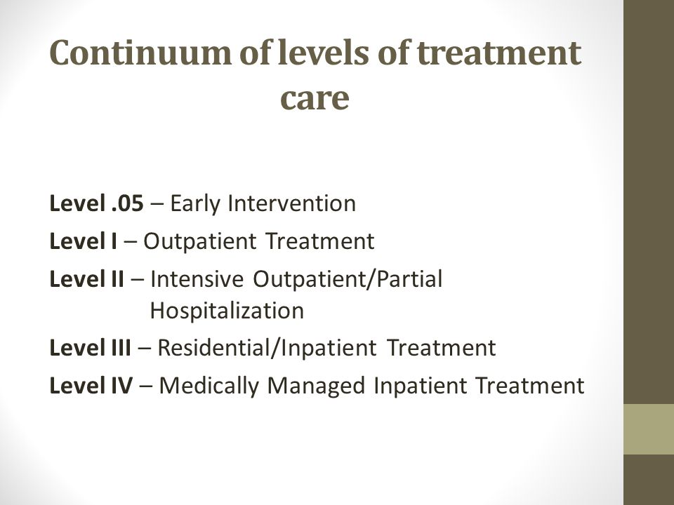 Continuum of levels of treatment care