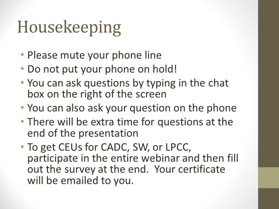 Housekeeping Please mute your phone line