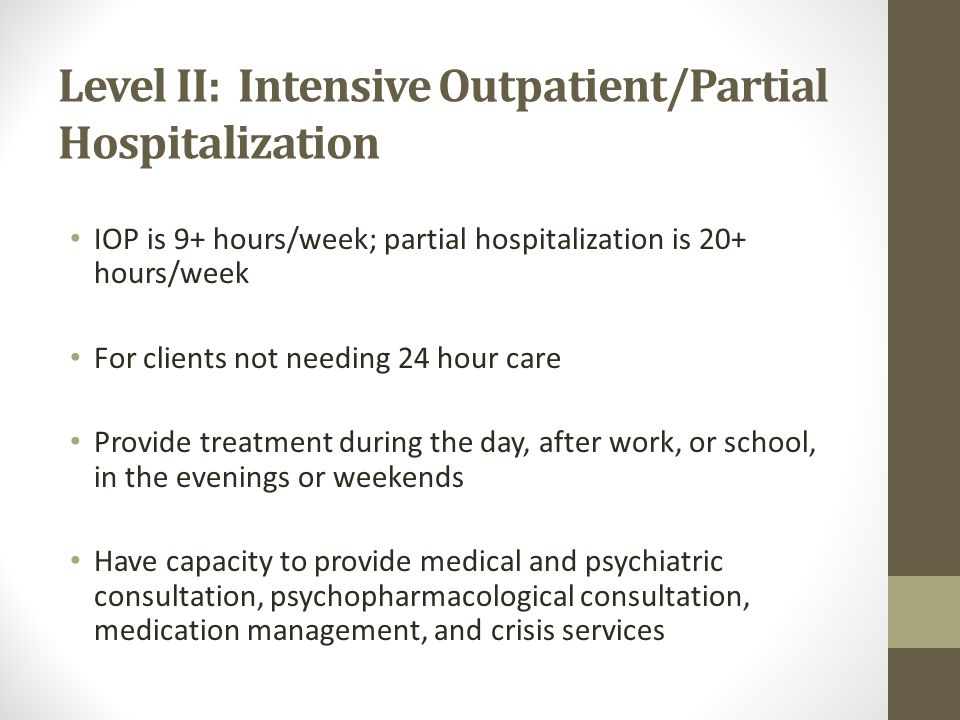 Level II: Intensive Outpatient/Partial Hospitalization