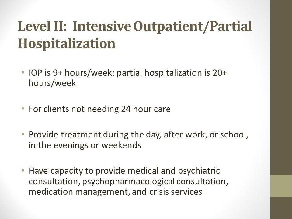 Level II: Intensive Outpatient/Partial Hospitalization