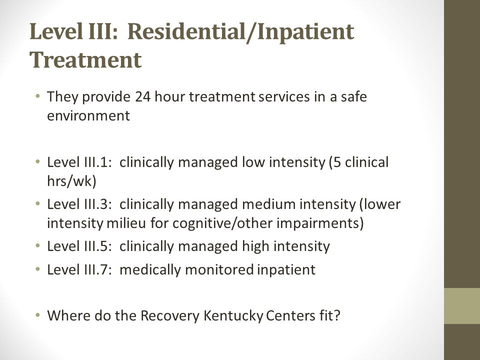 Level III: Residential/Inpatient Treatment