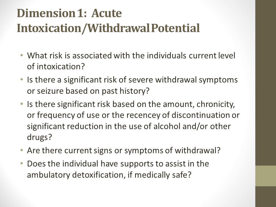 Dimension 1: Acute Intoxication/Withdrawal Potential