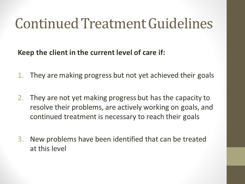 Continued Treatment Guidelines
