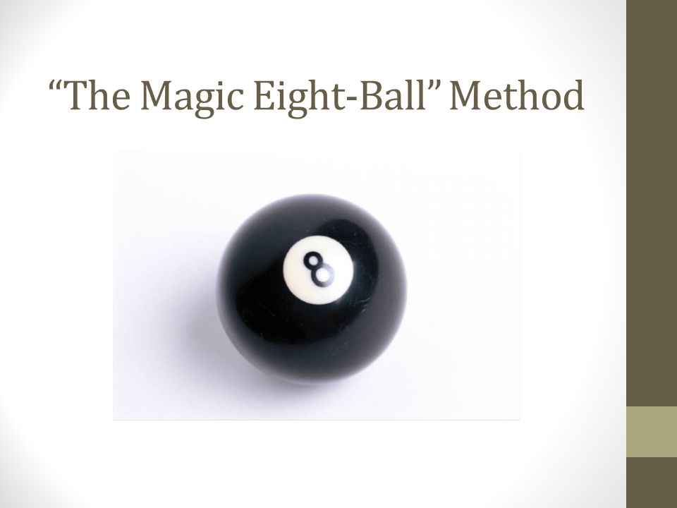 The Magic Eight-Ball Method