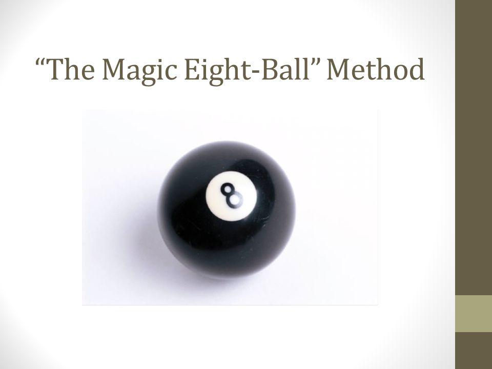 The Magic Eight-Ball Method