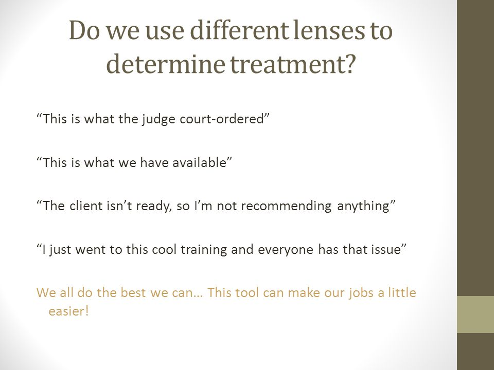 Do we use different lenses to determine treatment