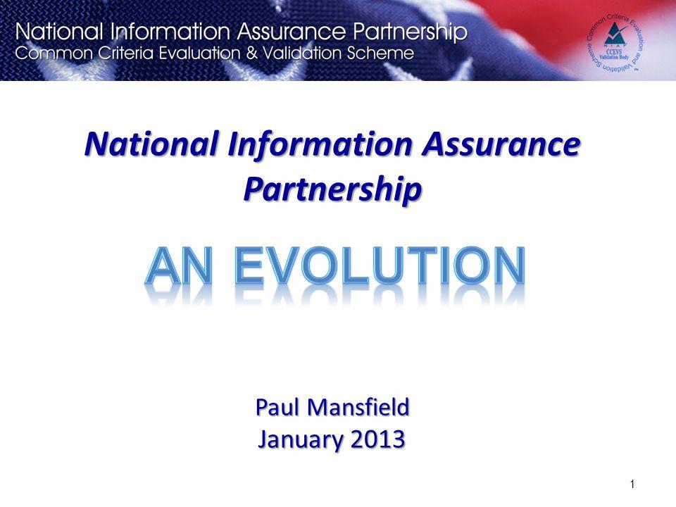 National Information Assurance Partnership Paul Mansfield January 2013