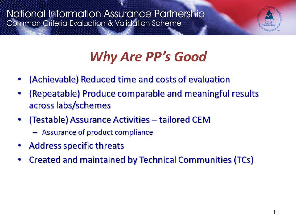 Why Are PP's Good (Achievable) Reduced time and costs of evaluation