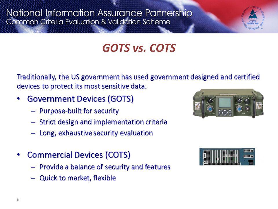 GOTS vs. COTS Government Devices (GOTS) Commercial Devices (COTS)