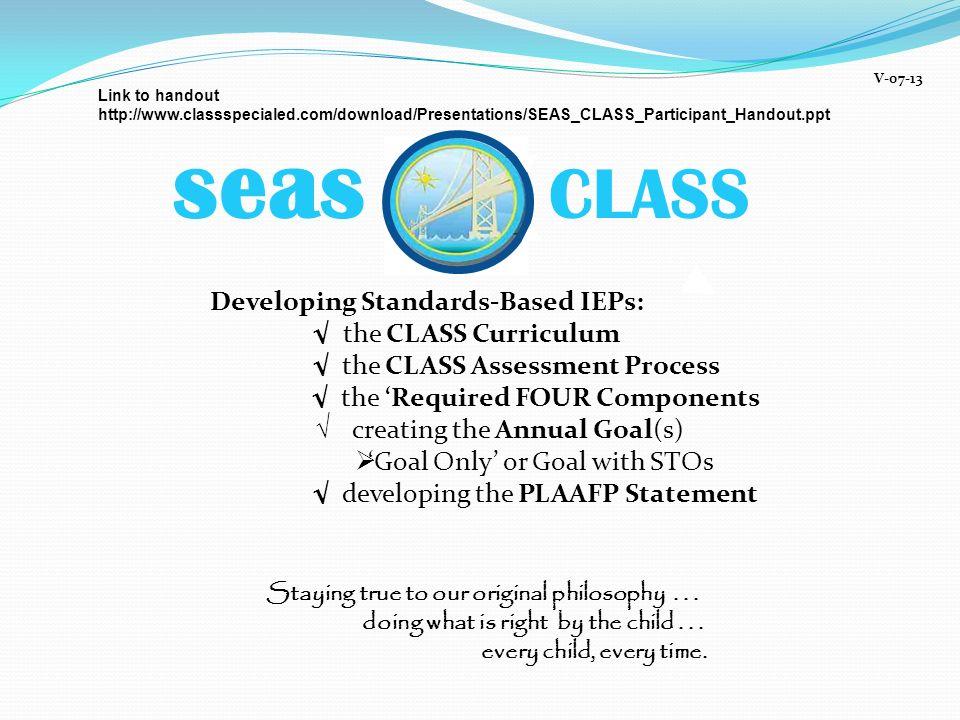 seas CLASS Developing Standards-Based IEPs: √ the CLASS Curriculum