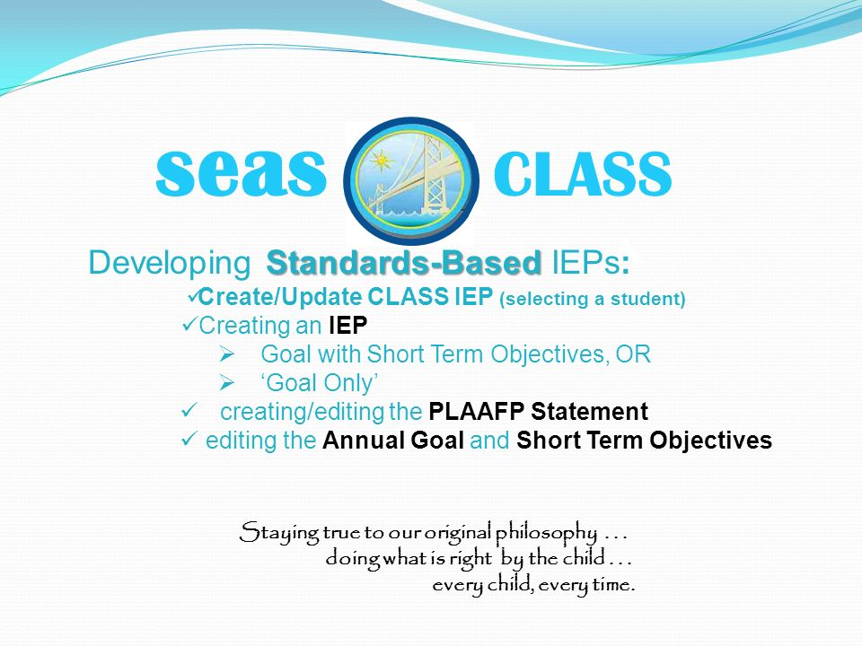 seas CLASS Developing Standards-Based IEPs: