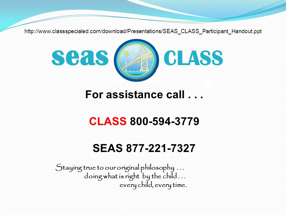 seas CLASS For assistance call . . . CLASS 800-594-3779