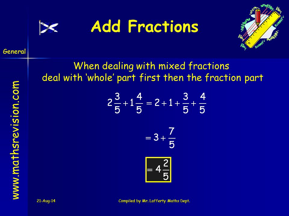 Add Fractions When dealing with mixed fractions