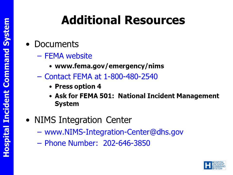 Additional Resources Documents NIMS Integration Center FEMA website