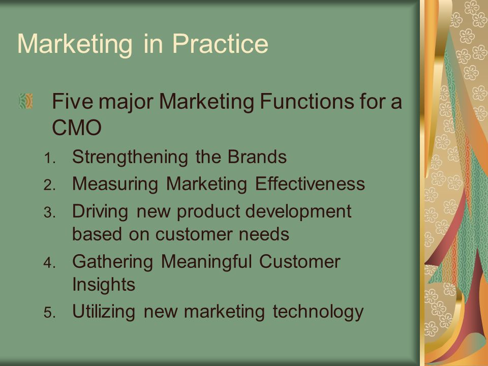 Marketing in Practice Five major Marketing Functions for a CMO