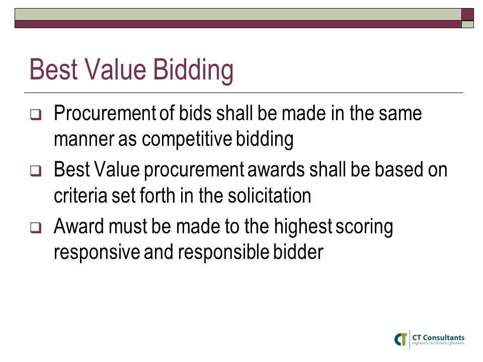 Best Value Bidding Procurement of bids shall be made in the same manner as competitive bidding.