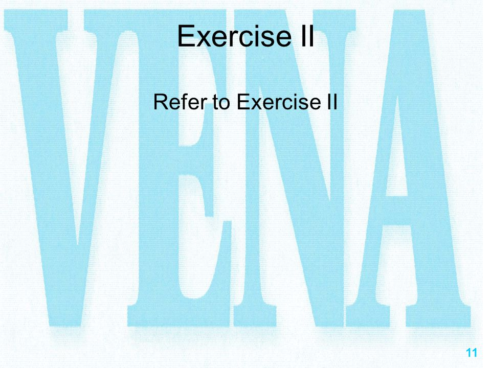 Exercise II Refer to Exercise II