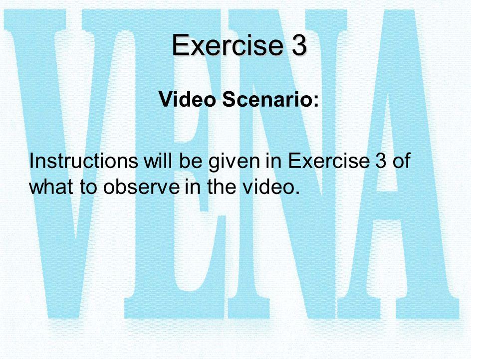 Exercise 3 Video Scenario: