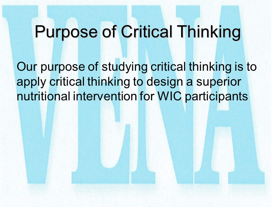 Purpose of Critical Thinking
