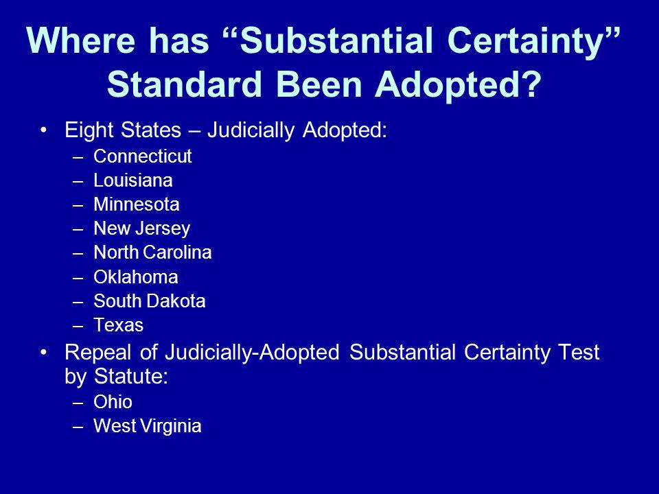 Where has Substantial Certainty Standard Been Adopted