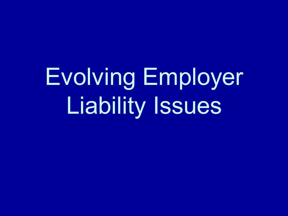 Evolving Employer Liability Issues