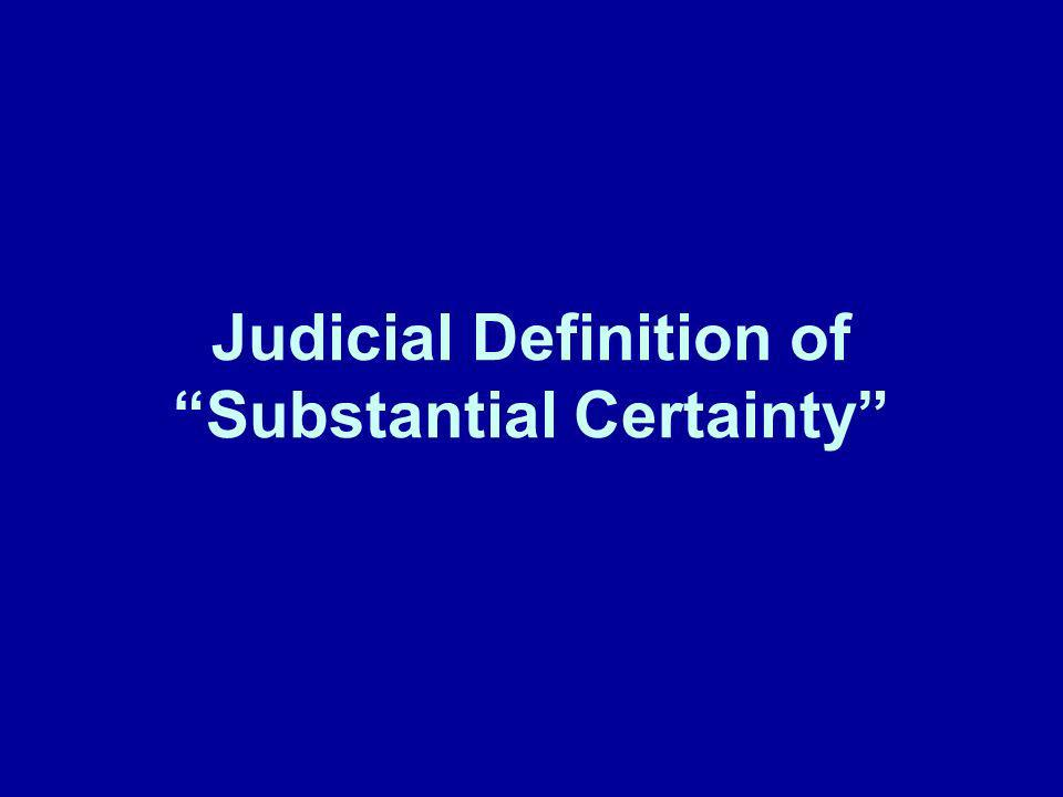 Judicial Definition of Substantial Certainty