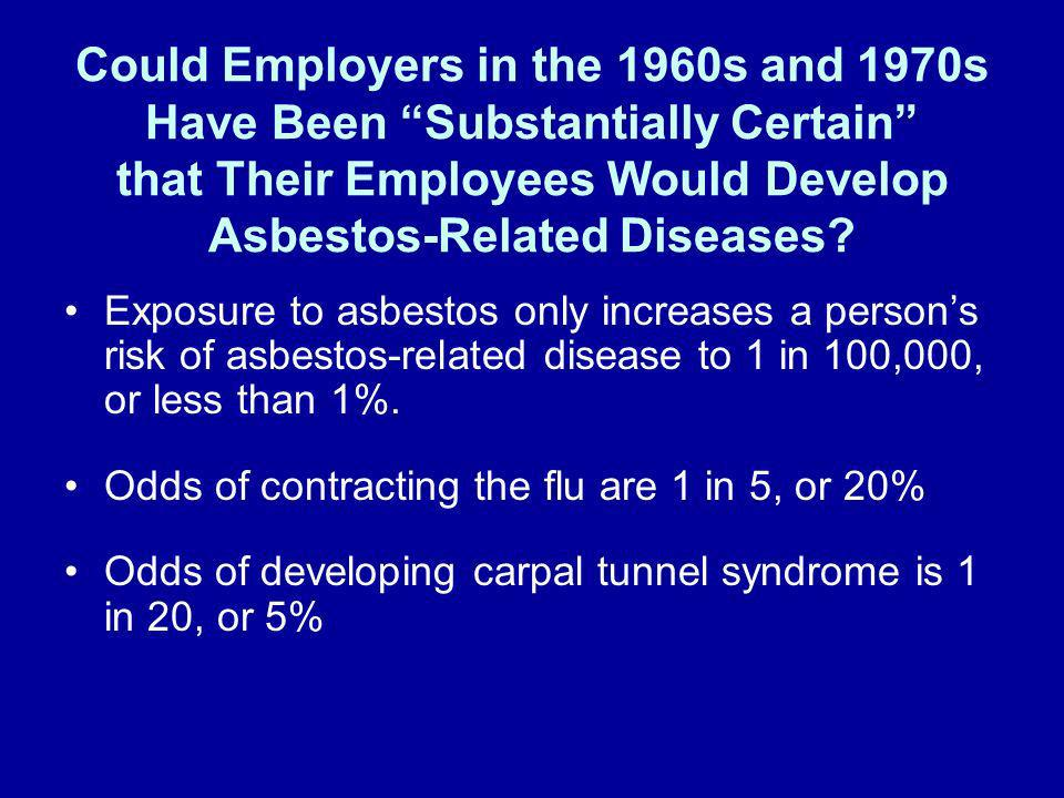 Could Employers in the 1960s and 1970s Have Been Substantially Certain that Their Employees Would Develop Asbestos-Related Diseases