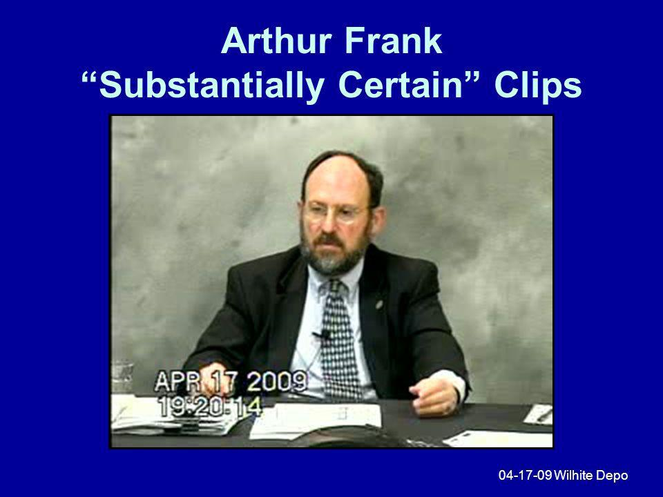Arthur Frank Substantially Certain Clips